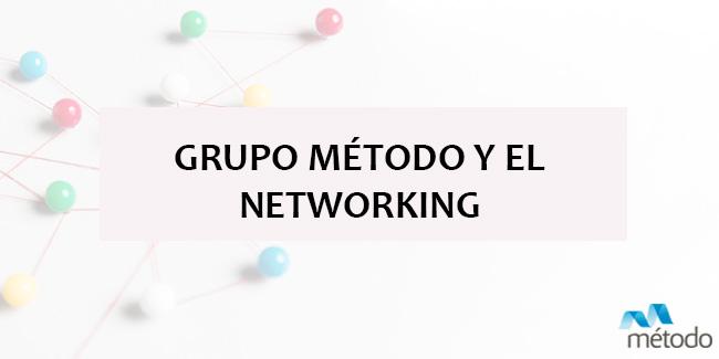 Grupo Método y el Networking