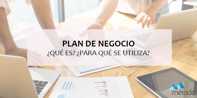 ¿Qué es un plan de negocio y para qué se utiliza?