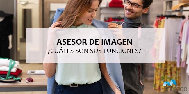 ¿Qué es un asesor de imagen y cuáles son sus funciones?
