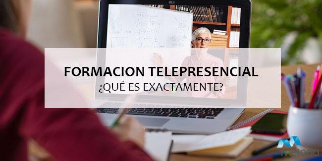 ¿Qué es la formación Telepresencial?